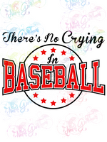 There's No Crying In Baseball - Fandoms - Digital Print, SVG, PNG, JPG Files