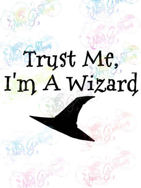 Trust Me, I'm a Wizard Gandalf  - LOTR - Digital Print, SVG, PNG, JPG Files