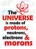 Universe Made of Protons and Morons - Humor - Digital Print, SVG, PNG, JPG Files