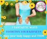 7 Ways to Detox your Kidneys to make your body happy and thin