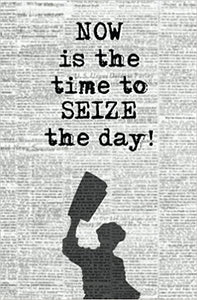 Now Is The Time To Seize The Day Blank Journal Musical Theater Quote