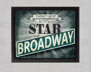 I Won't Quit Till I'm A Star On Broadway Photo