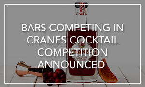 Bars Competing in the Cranes Cocktail Competition Announced