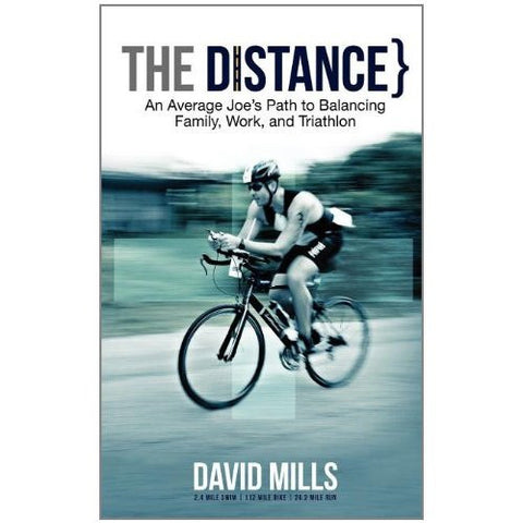 The Distance - An Average Joe's Path to Balancing Family, Work, and Triathlon