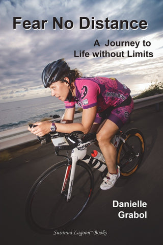 Fear No Distance - A Journey to Life without Limits
