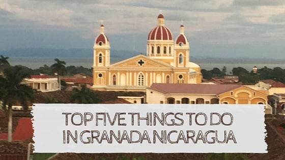 Top Five things to do in Granada Ncaragua