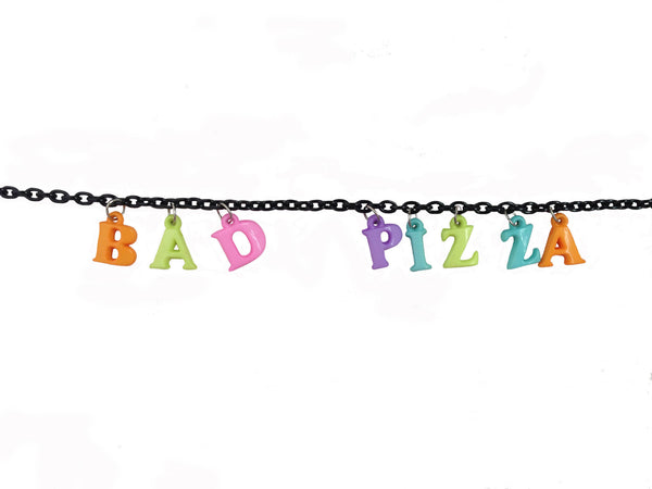 BaD PiZzA Chocker