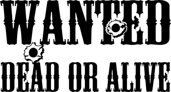Wanted dead or alive country & western decal - North 49 Decals