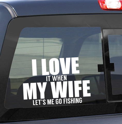i love my wife fishing decal - North 49 Decals