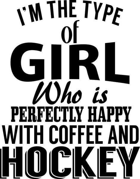 i'm the type of girl hockey decal - North 49 Decals