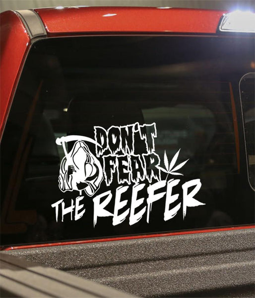 Don't fear the reefer marijuana decal - North 49 Decals