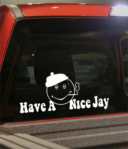 Have a nice jay marijuana decal - North 49 Decals