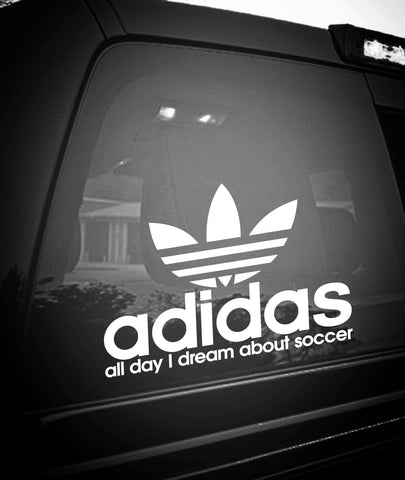 ALL DAY LONG I DREAM ABOUT SOCCER - North 49 Decals