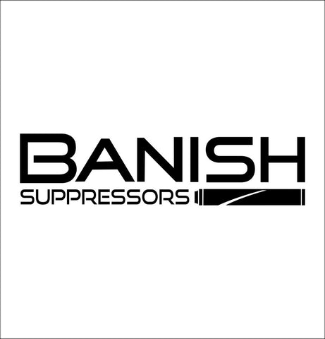 Banish Suppessors decal, firearm decal, car decal sticker