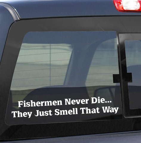 Fishermen never die...fishing decal - North 49 Decals