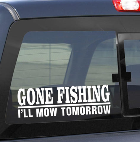 Gone fishing...I'll mow tomorrow fishing decal - North 49 Decals