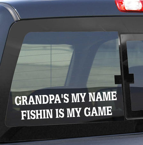 Grandpa's my name...fishing decal - North 49 Decals