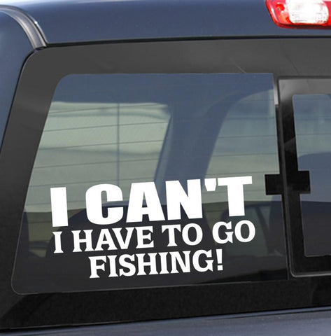 I can't.. I have to go fishing...fishing decal - North 49 Decals