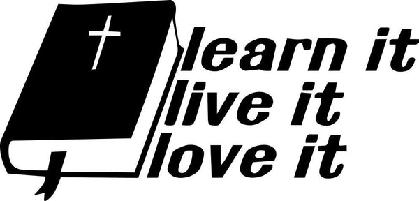 learn it live it love it religious decal - North 49 Decals