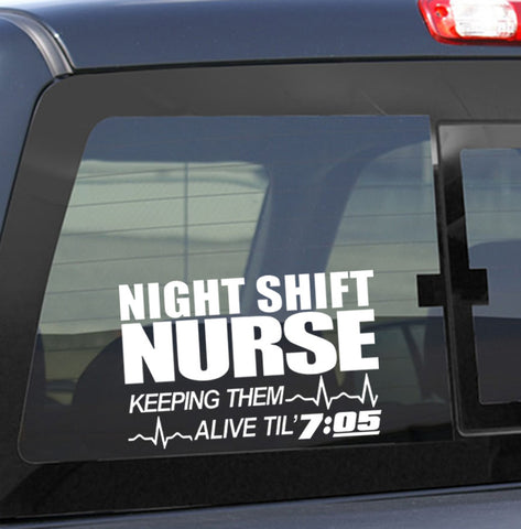 night shift nurse...keeping them alive nurse decal - North 49 Decals