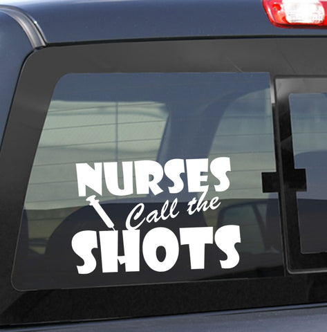 Nurses call the shots nurse decal - North 49 Decals
