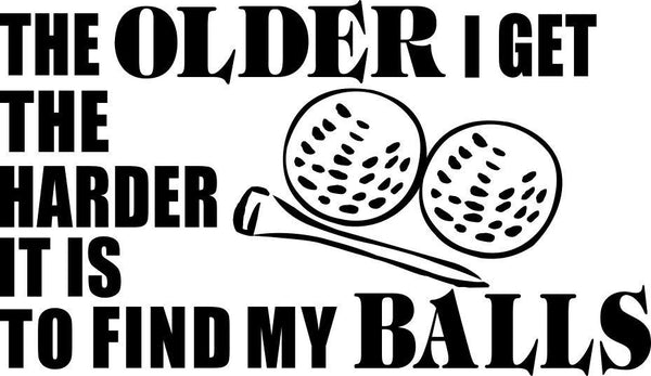 harder it is to find my balls golf decal - North 49 Decals