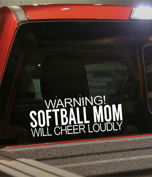 warning..softball mom..will cheer loudly softball decal - North 49 Decals