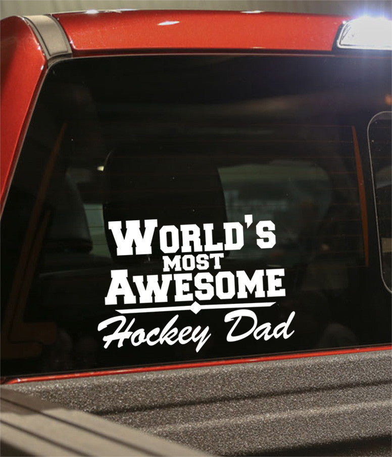 world's most awesome hockey dad hockey decal - North 49 Decals