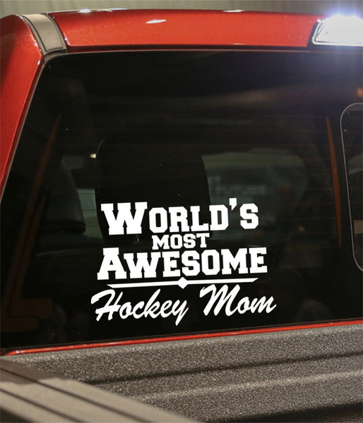world's most awesome hockey mom hockey decal - North 49 Decals