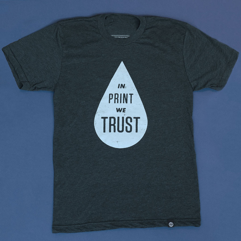 In Print We Trust - Shirt