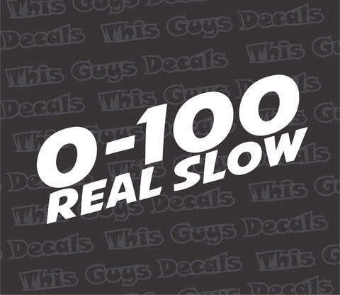 0 to 100 real slow decal