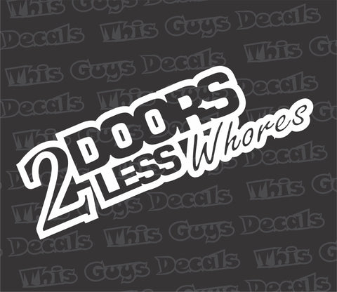 2 doors less whores