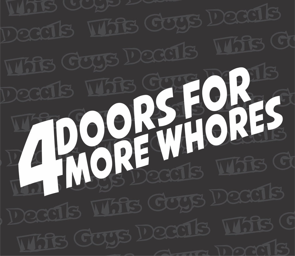 4 doors for more whores decal