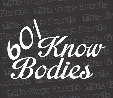 601 Know Bodies decal