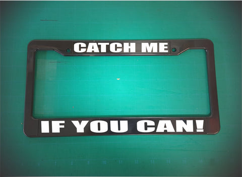 catch me if you can license plate frame