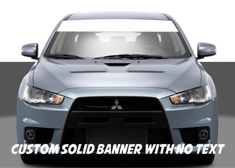 Custom SOLID windshield Banner Without text