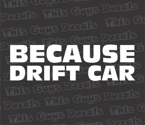 Because Drift Car decal