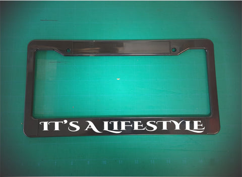 it's a lifestyle license plate frame