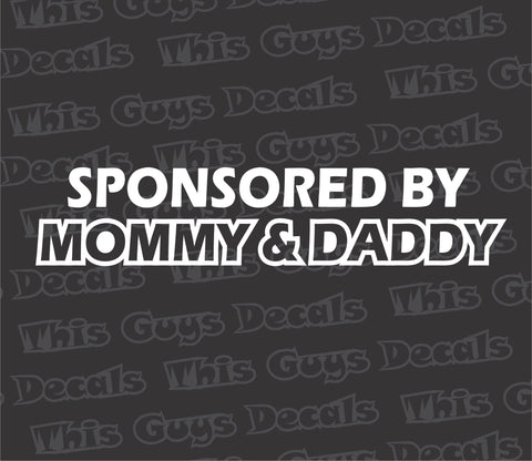 Sponsored by mommy & daddy decal