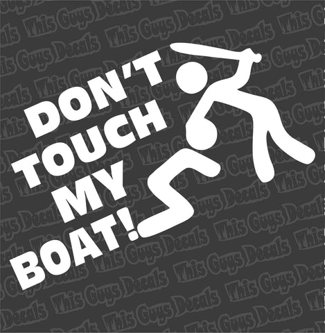 don't touch my boat