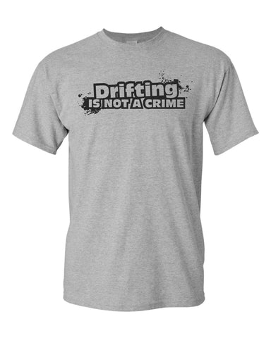 drifting is not a crime T-shirt