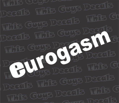 eurogasm decal
