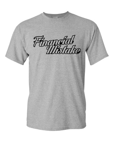 financial mistake T-shirt