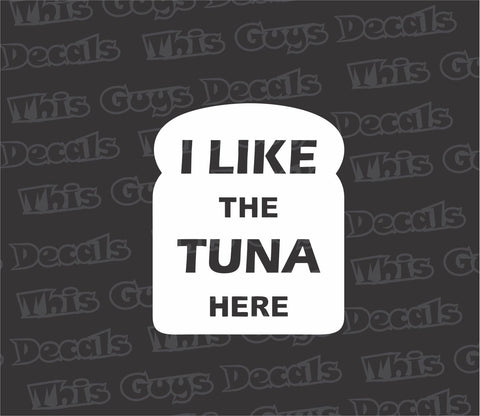 i like the tuna here decal