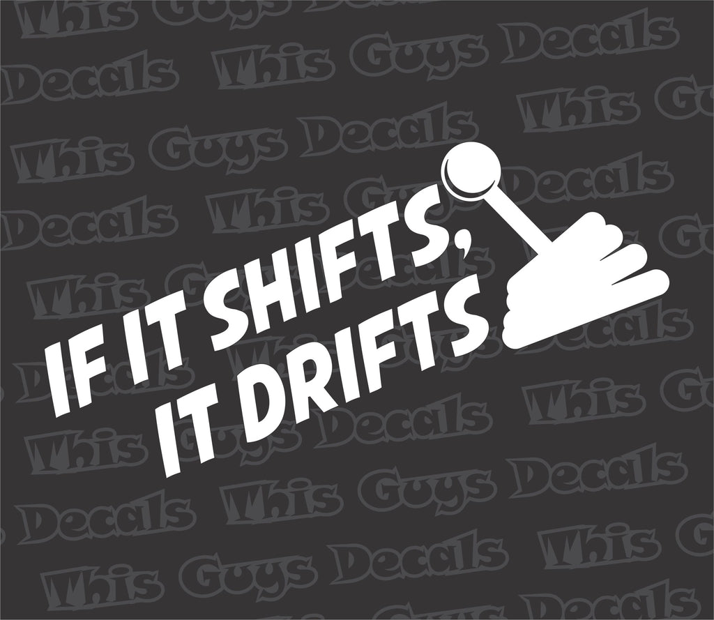 if it shifts it drifts