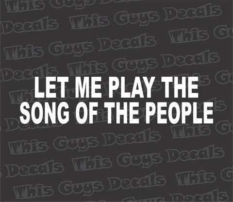 let me play the song of the people