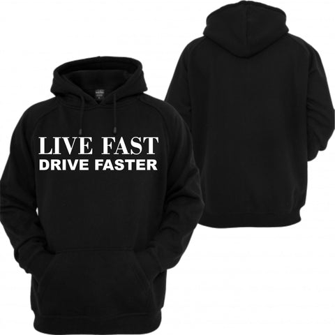 live fast drive faster hoodie