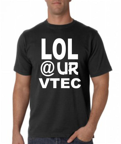 LOL @ UR vtec T-shirt