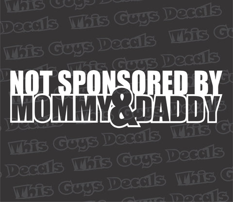 Not Sponsored By Mommy and Daddy