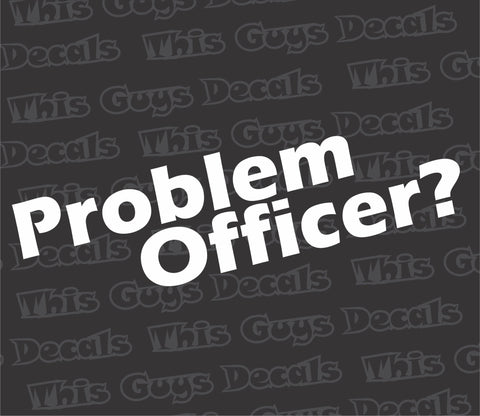 problem officer decal